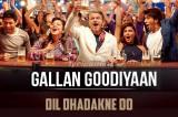 'Gallan Goodiyaan' Video Song   Dil Dhadakne Do