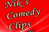 Nik's Comedy Clips