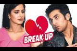 Ranbir Kapoor and Katrina Kaif BREAK-UP!