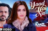 YAAD HAI NA Video Song | Raaz Reboot | Arijit Singh | Emraan Hashmi, Kriti Kharbanda, Gaurav Arora
