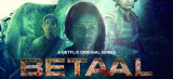 Betaal | Viineet Kumar, Aahana Kumra, Suchitra Pillai | Netflix India