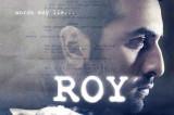 Exclusive: 'Roy' – Ranbir Kapoor, Arjun Rampal, Jacqueline Fernandez