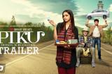 PIKU Official Trailer | Amitabh Bachchan, Deepika Padukone, Irrfan Khan