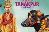 Miss Tanakpur Haazir Ho Movie Review