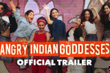 Angry Indian Goddesses Official Trailer   A Pan Nalin Film   This Festive Season