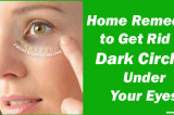 Get Rid of Dark Circles Fast !! | Home Remedies for removing under-eye dark circles