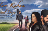 Hum Kahan Chal Diye: An Emotional Roller Coaster