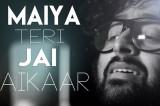 MAIYA TERI JAI JAIKAAR Video | Arijit Singh Jeet Gannguli Gurmeet Choudhary | Navratri Special Song
