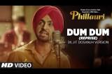 Dum Dum (Reprise) Diljit Dosanjh Version Video Song | Phillauri | Anushka Sharma | Shashwat