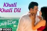 """Tera Intezaar: """"Khali Khali Dil """" Video Song   Sunny Leone   Arbaaz Khan"""